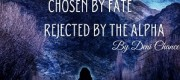 Chosen by Fate, Rejected by the Alpha
