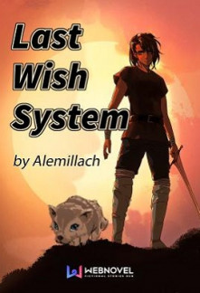 Read Last Wish System online free - NovelFull