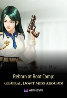 Reborn at Boot Camp: General, Don't Mess Around!