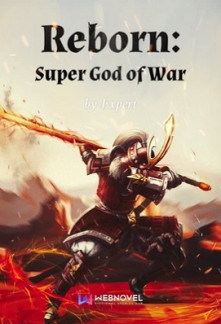 Reborn: Super God of War (Ongoing) - NovelUpdate